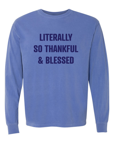 Literally So Thankful Shirt
