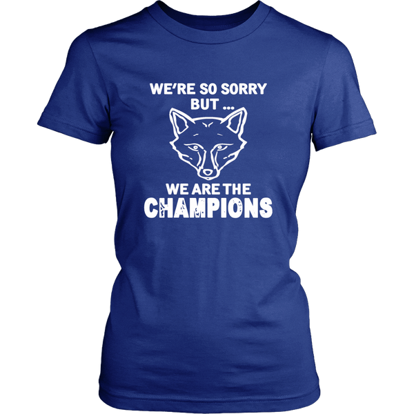 We're So Sorry But We Are The Champions - 123 Express Shop - 5