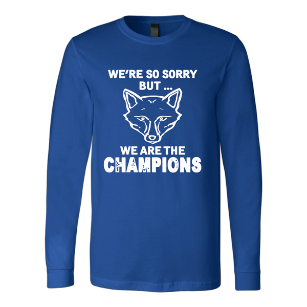 We're So Sorry But We Are The Champions - 123 Express Shop - 3