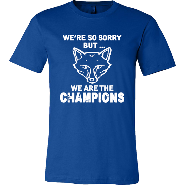 We're So Sorry But We Are The Champions - 123 Express Shop - 1