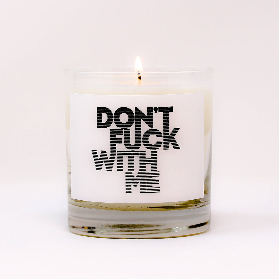Don't Fuck With Me - Glass Jar Candle