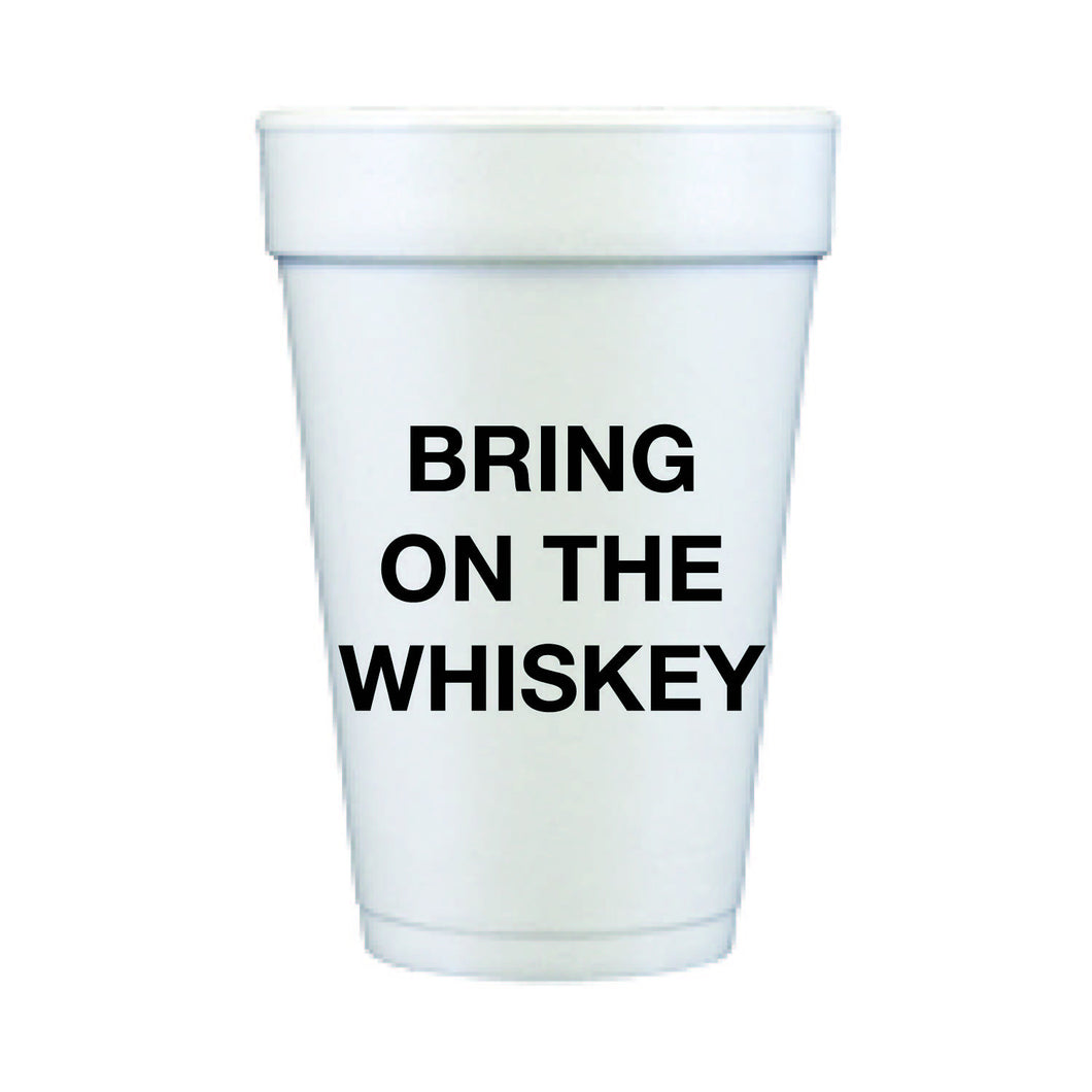 Bring on the Whiskey