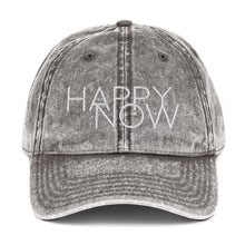 Load image into Gallery viewer, HAPPY NOW - Vintage Cotton Twill Cap