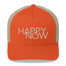 Load image into Gallery viewer, HAPPY NOW - Trucker Cap