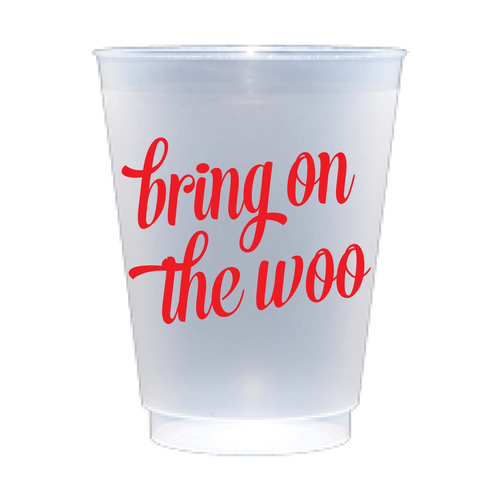 Bring On The Woo Shatterproof Cups