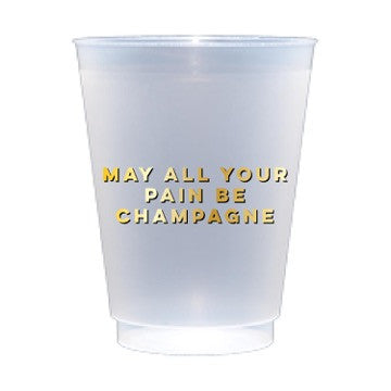 May All Your Pain... Shatterproof Cups