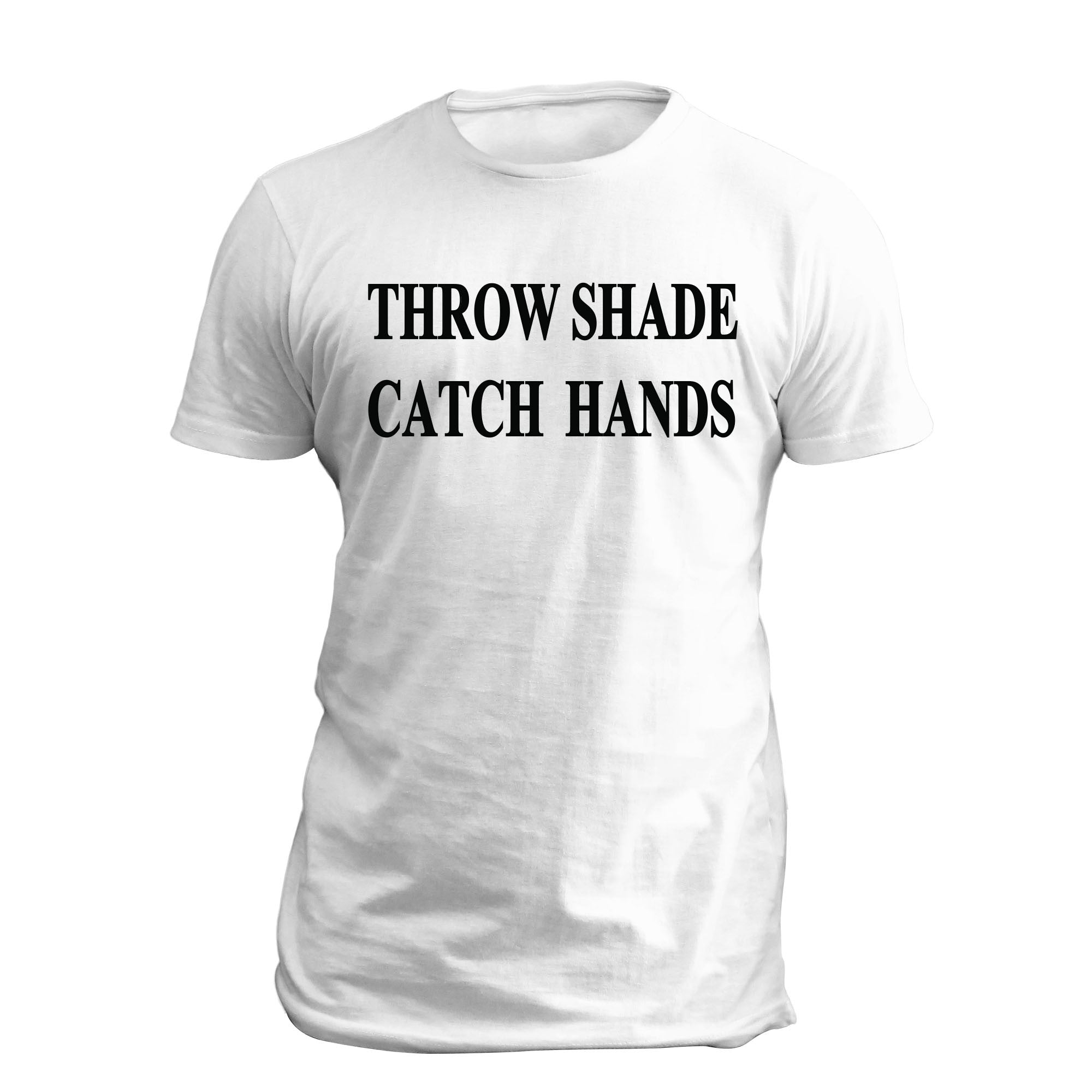 Throw Shade Catch Hands SS Full T Shirt White
