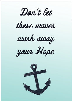Don't Let These Waves Wash Away Your Hope - 5 x 7 Print