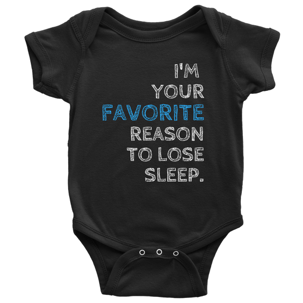 ¨I'm Your Favorite Reason To Lose Sleep¨ Onesie