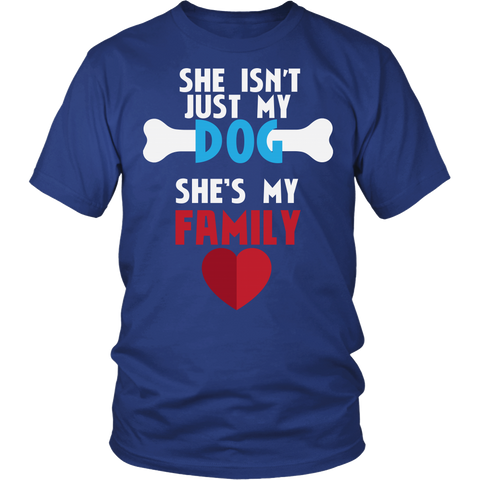 """She isn't just my dog, she's family"" TEE!"