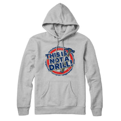 This is Not a Drill - Hoodie