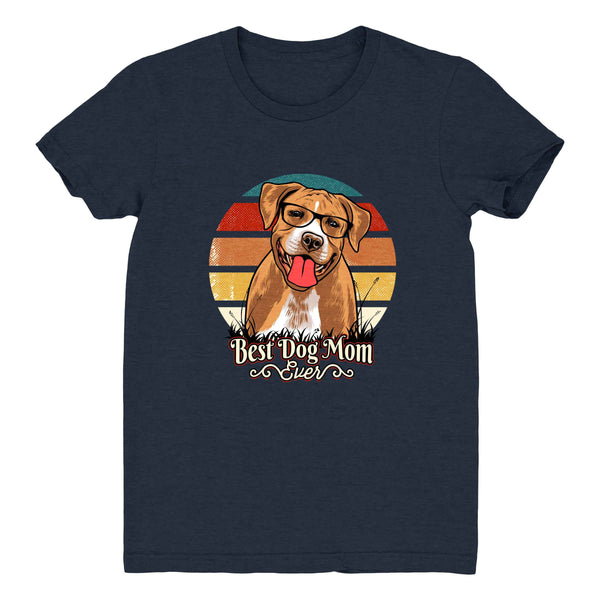 Best Dog Mom Ever Pit Bull - Women's Tee