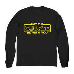May the Course be With You - Long Sleeve
