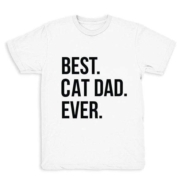 Best Cat Dad Ever Text - Tee