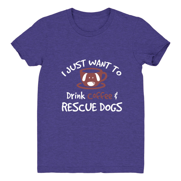 Drinking Coffee & Rescuing Dogs - Women's Tee