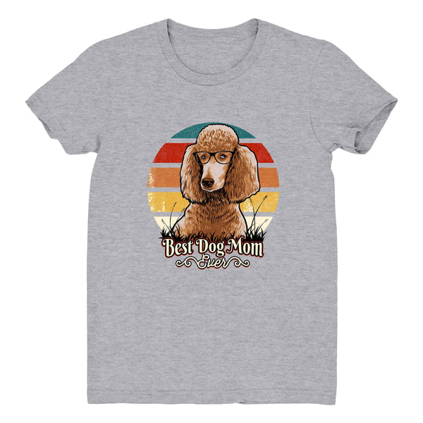 Best Dog Mom Ever Poodle - Women's Tee