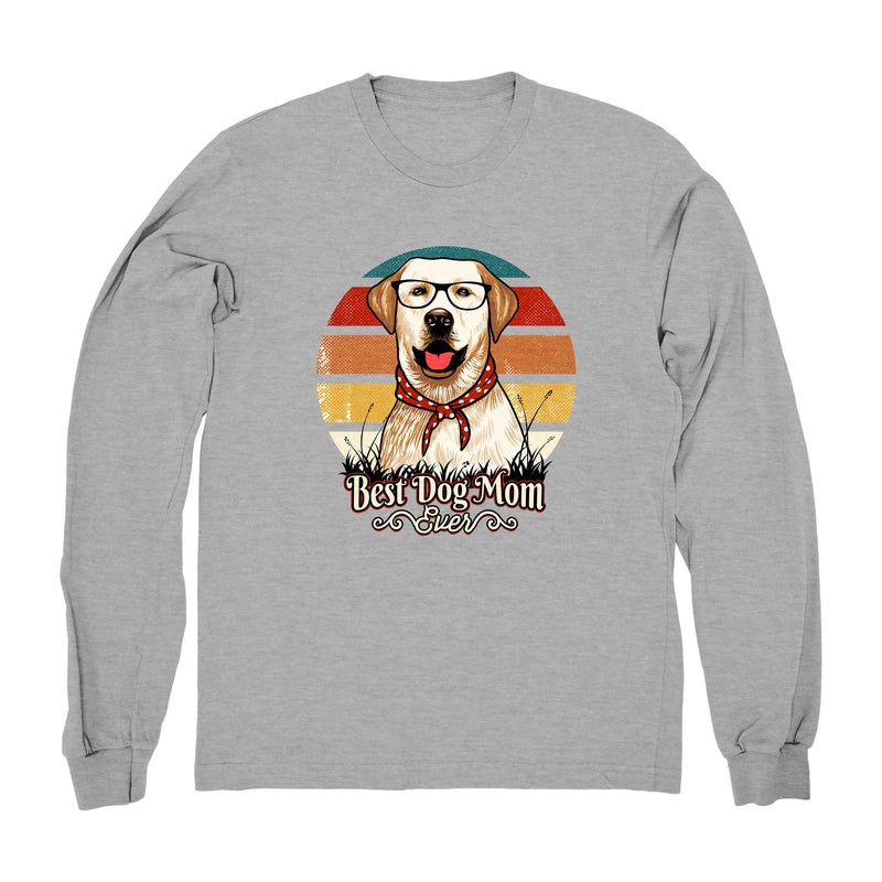 Best Dog Mom Ever Lab - Long Sleeve
