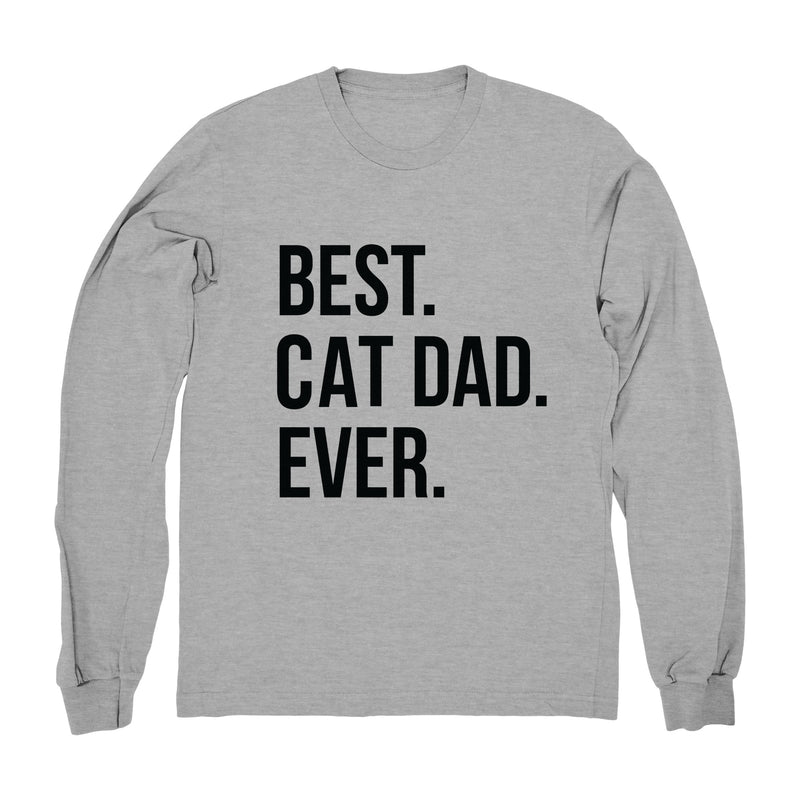 Best Cat Dad Ever Text - Long Sleeve