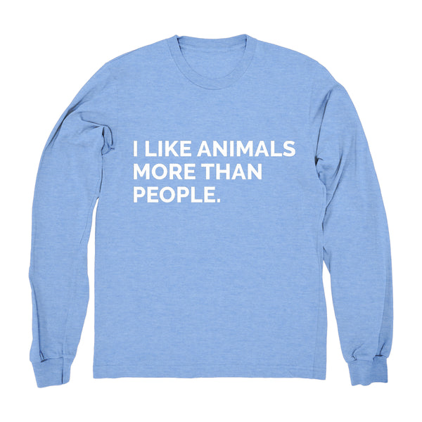 I Like Animals More Than People - Long Sleeve