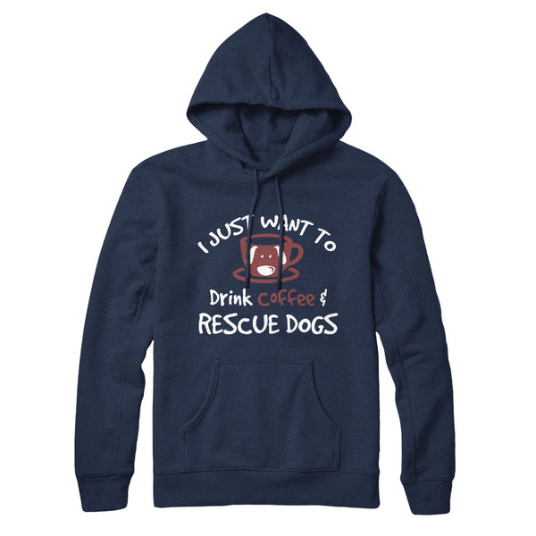 Drinking Coffee & Rescuing Dogs - Hoodie