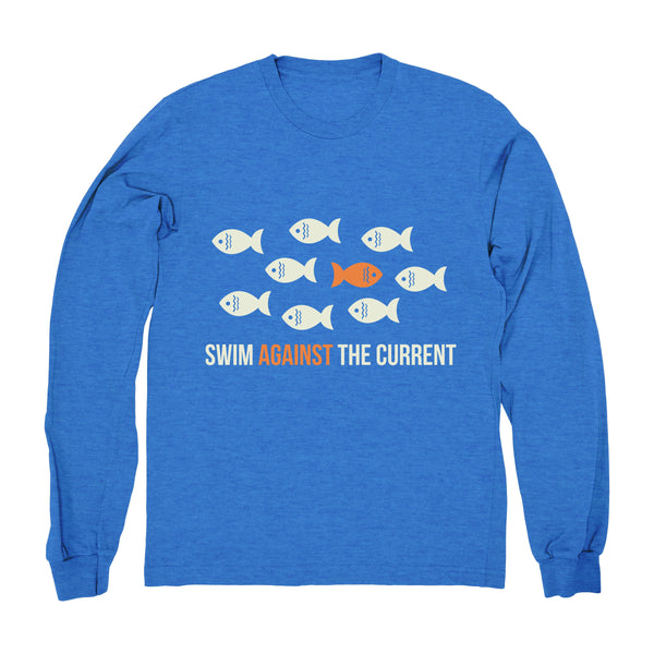 Swim Against The Current - Long Sleeve