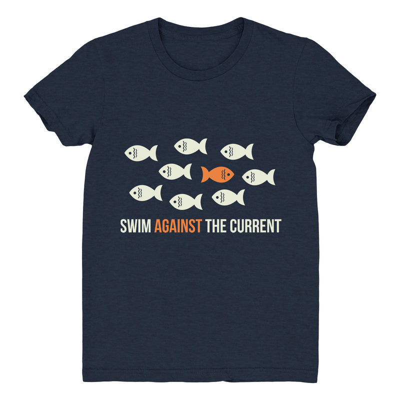 Swim Against The Current - Women's Tee