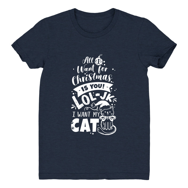 All I Want For Christmas Is My Cat - Women's Tee