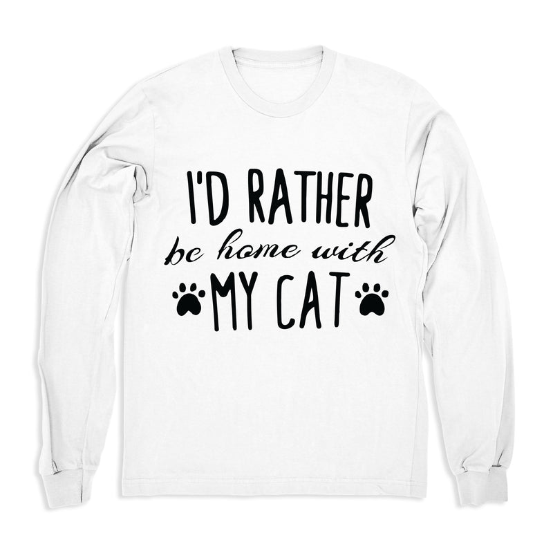 I'd Rather Be Home With My Cat - Long Sleeve
