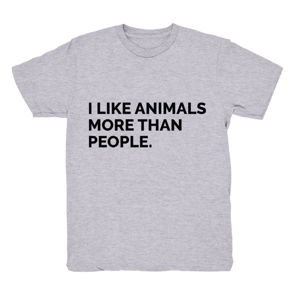 I Like Animals More Than People - Tee