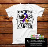Bladder Cancer Certified Bad Ass In The Fight Shirts