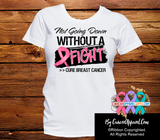 Breast Cancer Not Going Down Without a Fight Shirts - Cancer Apparel and Gifts