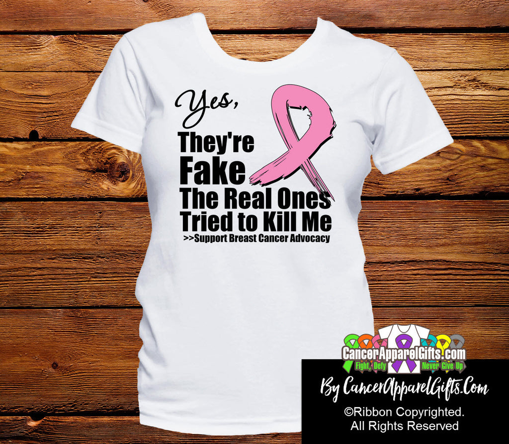 Yes They are Fake Breast Cancer Shirts