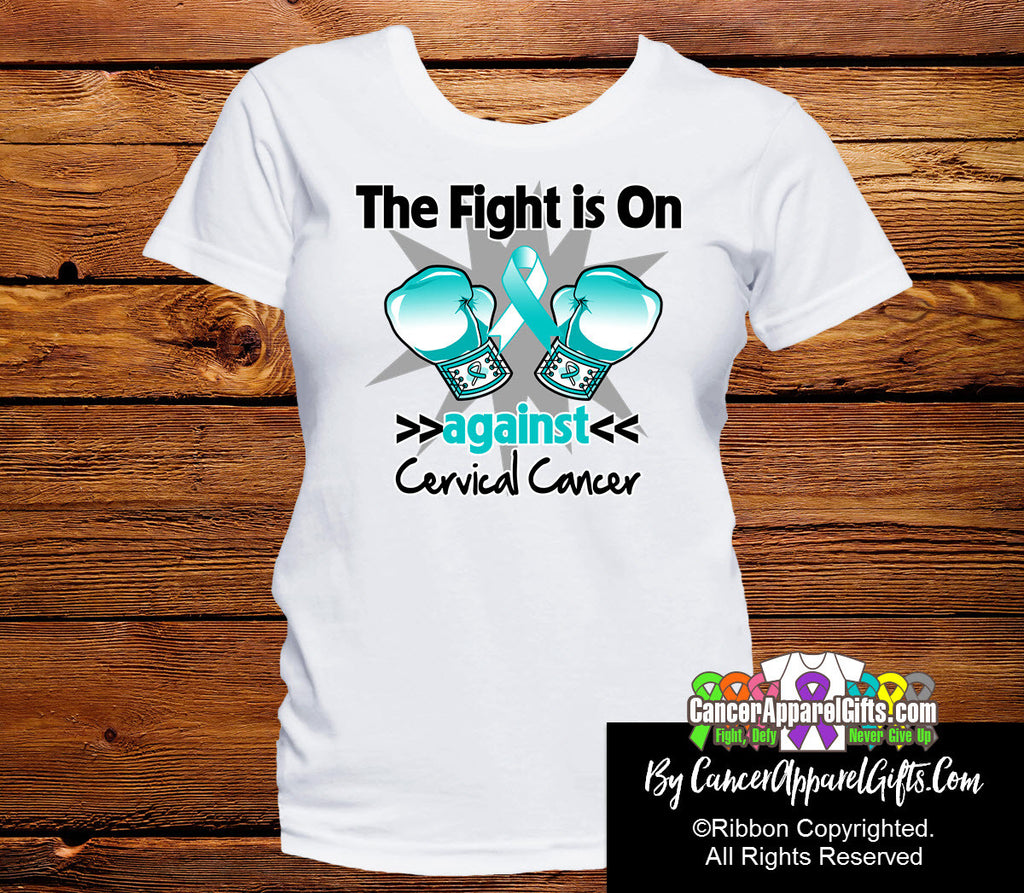 Cervical Cancer The Fight is On Shirts