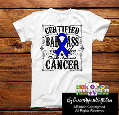 Colon Cancer Certified Bad Ass In The Fight Shirts