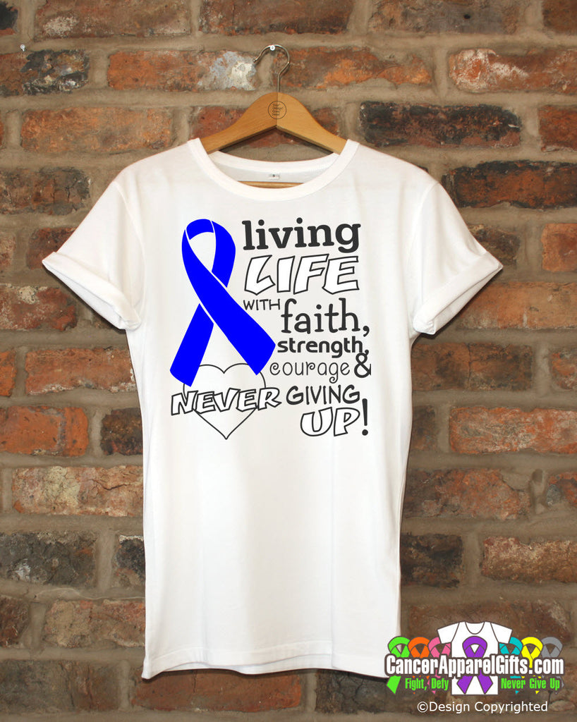 Colon Cancer Living Life With Faith Shirts