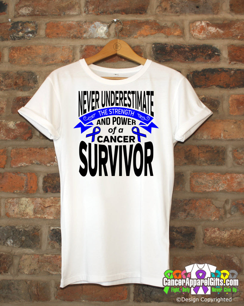 Colon Cancer Never Underestimate Strength Shirts