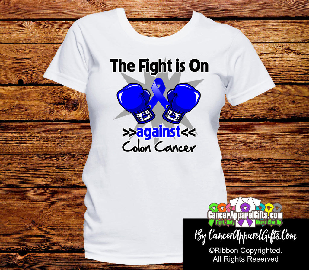 Colon Cancer The Fight is On Shirts
