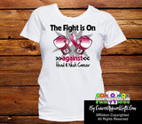 Head and Neck Cancer The Fight is On Ladies Shirts