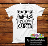 Lung Cancer Certified Bad Ass In The Fight Shirts