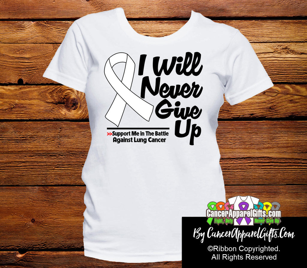 Lung Cancer I Will Never Give Up Shirts