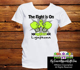 Lymphoma The Fight is On Ladies Shirts