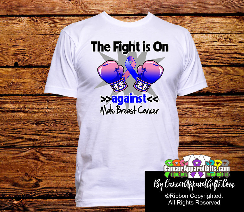 Male Breast Cancer The Fight is On Shirts