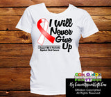 Oral Cancer I Will Never Give Up Shirts