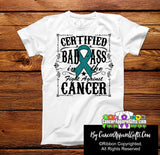 Ovarian Cancer Certified Bad Ass In The Fight Shirts