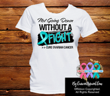 Ovarian Cancer Not Going Down Without a Fight Shirts - Cancer Apparel and Gifts