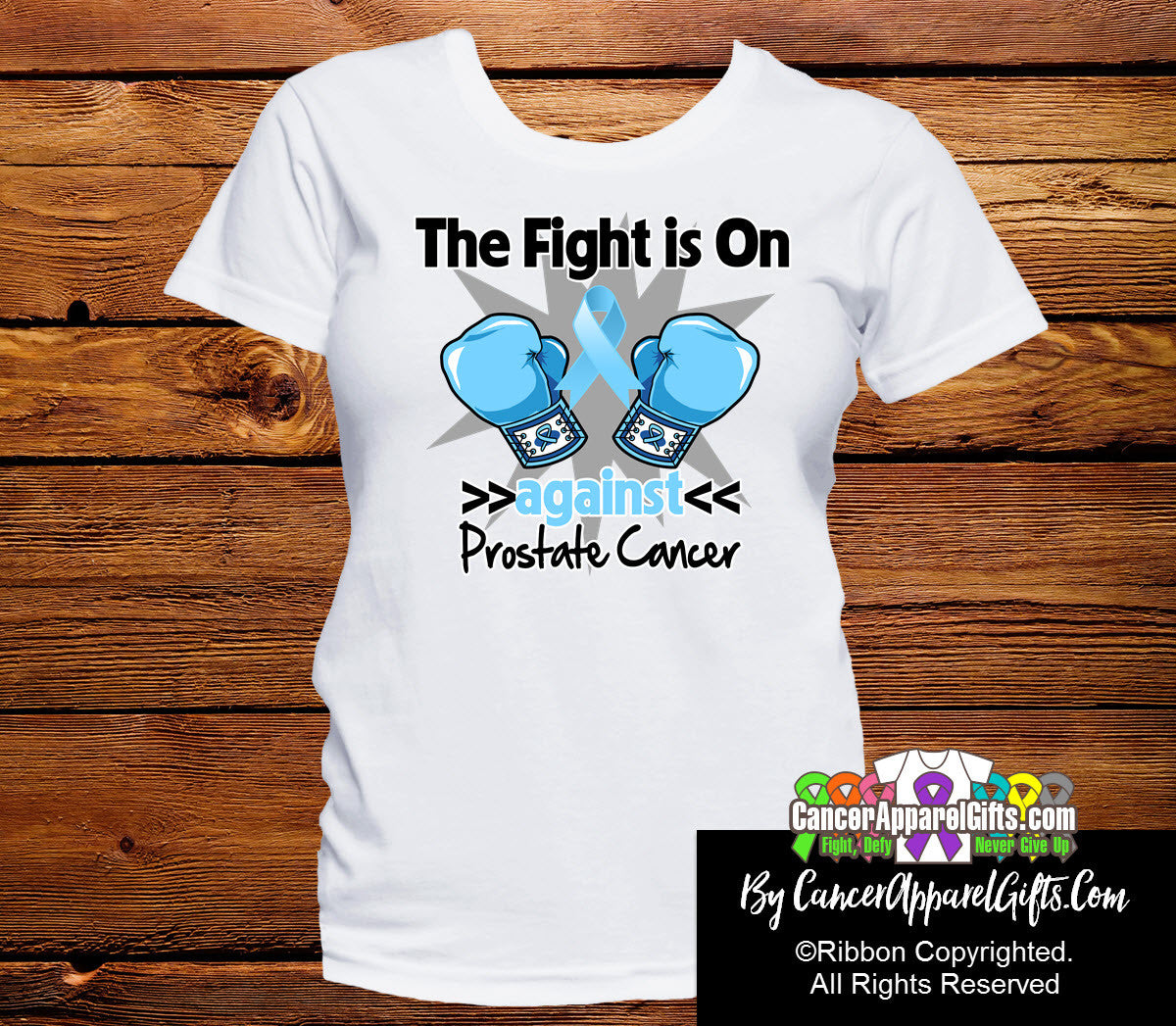 Prostate Cancer The Fight is On Ladies Shirts