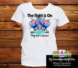 Thyroid Cancer The Fight is On Ladies Shirts