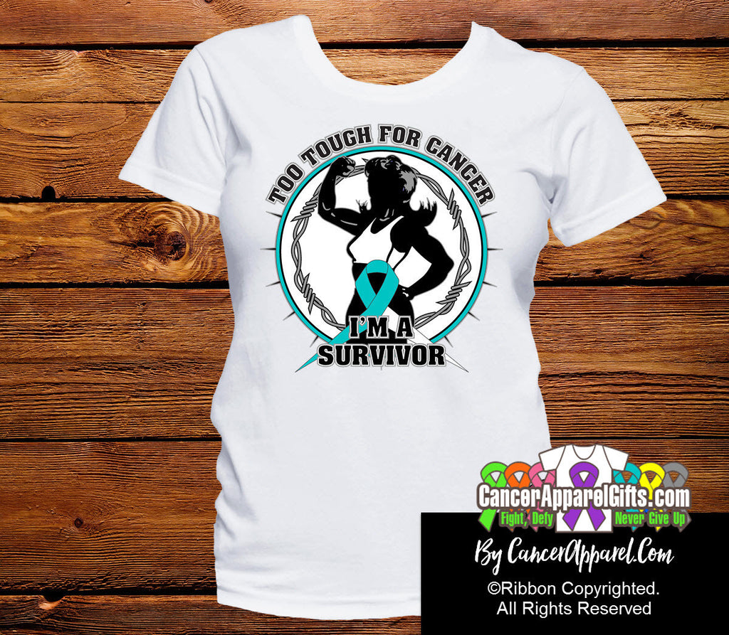 Too Tough For Cervical Cancer Shirts
