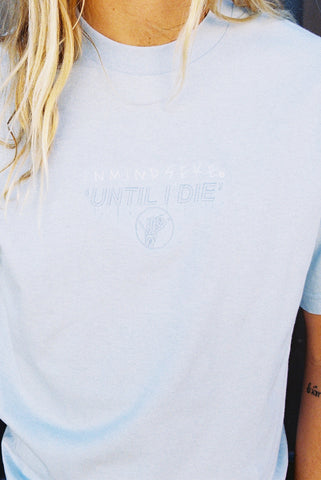 UNTIL I DIE tee / light blue