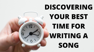 Discovering Your Best Creative Time for Writing a Song